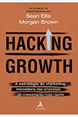 Hacking Growth. a Estrategia de Marketing Inovadora das Empresas de Crescimento Mais Rapido (Em Portugues do Brasil) Paperback