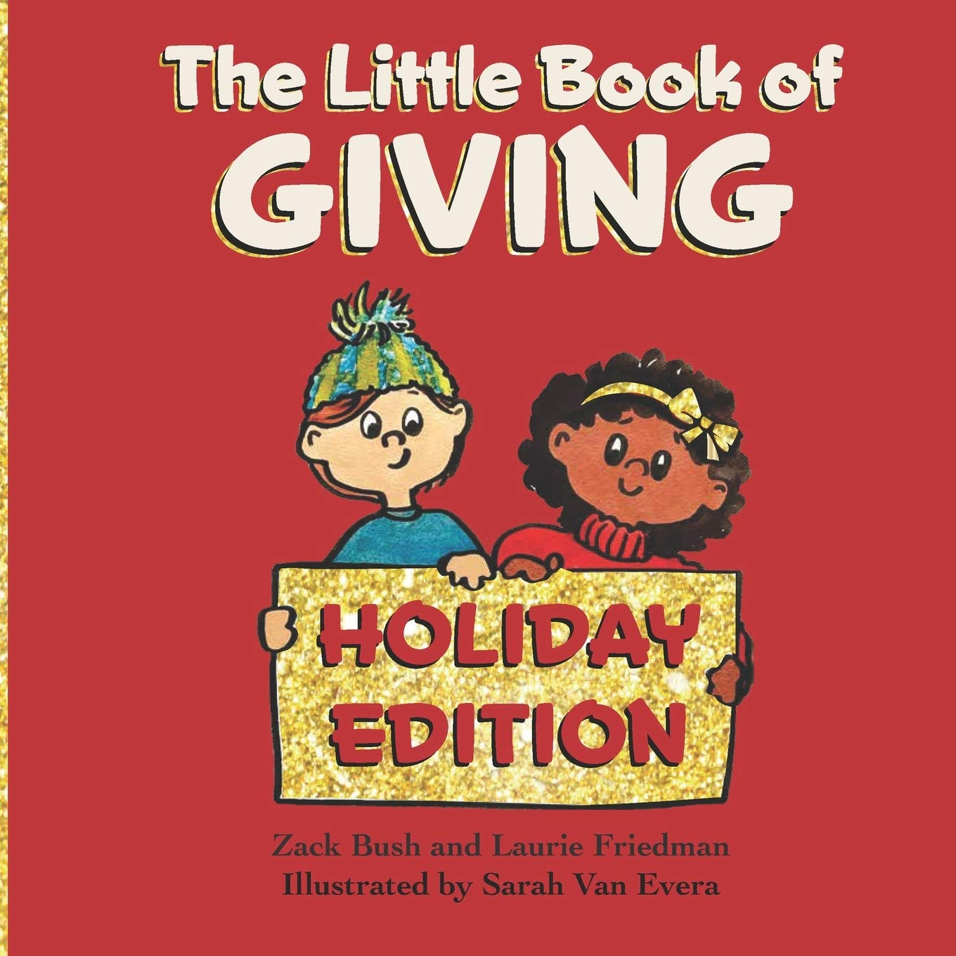 The Little Book of Giving: (Children's Book about Holiday Giving, Giving for the Holiday Season, Giving from the Heart, Kids Ages 3 10, Preschool, Kindergarten, First Grade)