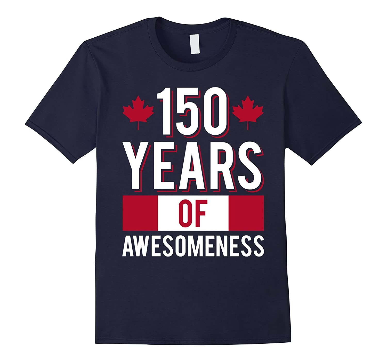 150 Years Of Awesomeness T-Shirt 150th Birthday Canada-TH