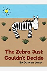 The Zebra Just Couldn't Decide Hardcover