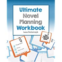 The Ultimate Novel Planning Workbook: Worksheets and Templates for Authors