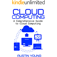 Cloud Computing: A Comprehensive Guide to Cloud Computing