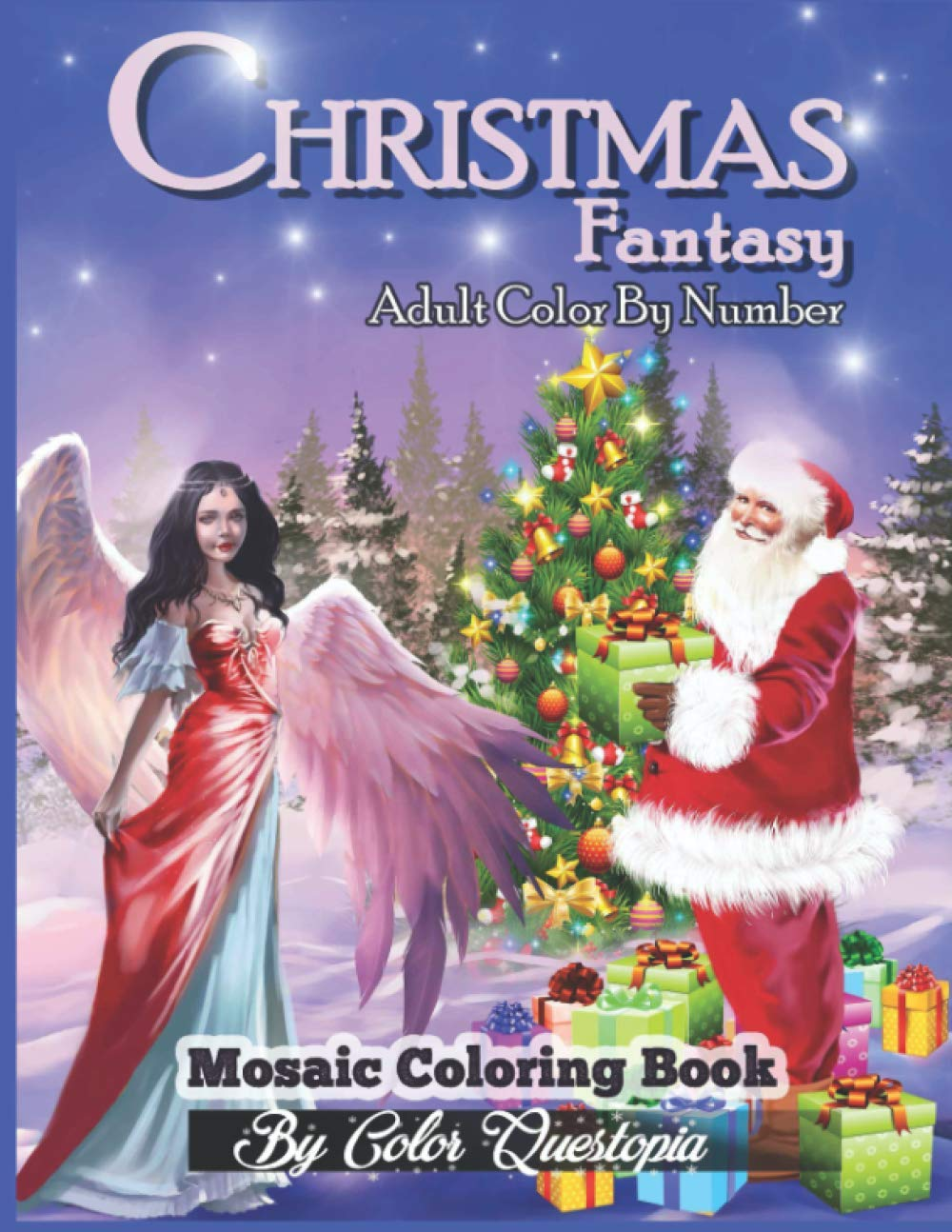 Christmas Fantasy - Adult Color By Number Mosaic Coloring Book: Magical Christmas Coloring Book For Adults and Teens (Fun Adult Color By Number Coloring) pdf epub