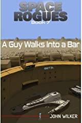 Space Rogues 7: A Guy Walks into a Bar Kindle Edition