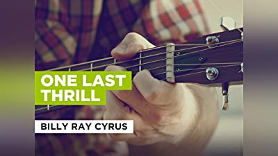 One Last Thrill in the Style of Billy Ray Cyrus