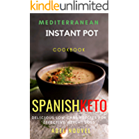 Spanish Keto for Instant Pot®: Delicious Recipes for