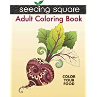 Seeding Square Adult Coloring Book: Color Your Food