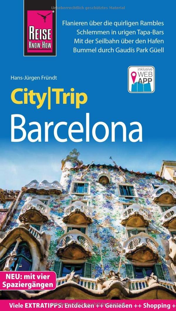 Reise Know-How CityTrip Barcelona mit 4 Stadtspaziergängen: Reiseführer mit Stadtplan und kostenloser Web-App