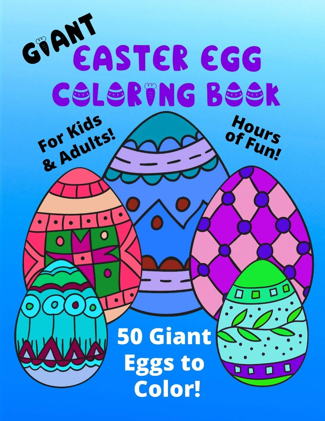 Giant Easter Egg Coloring Book For Kids Adults 50 Giant Eggs To Color Easy Fun Color Pages Creative Coloring Books Pages For Kids Kids Purple Press 9781657162723 Amazon Com Books