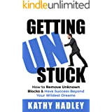 Getting UnStuck: How to Remove Unknown Blocks & Have Success Beyond Your Wildest Dreams