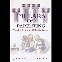 PILLARS OF PARENTING: Timeless Secrets for Millennial Parents (English Edition)