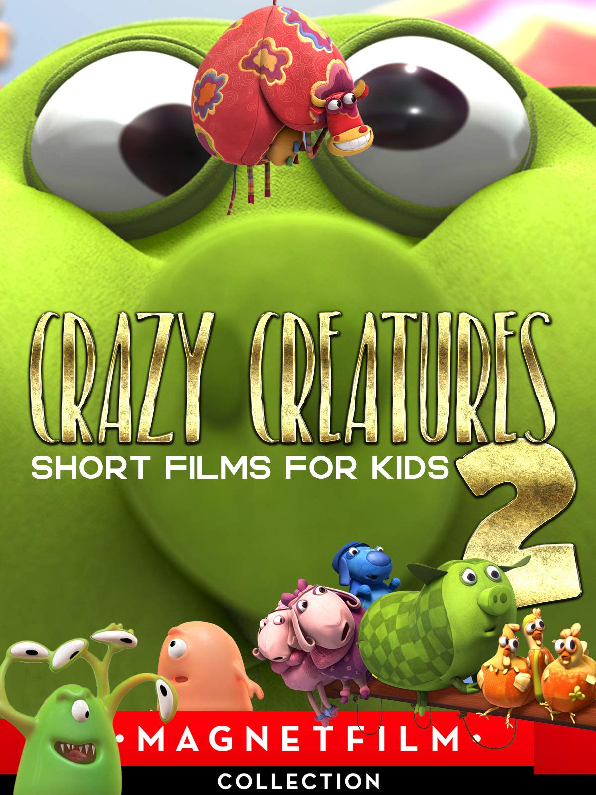 Crazy Creatures 2 - Short Films for Kids on Amazon Prime Video UK