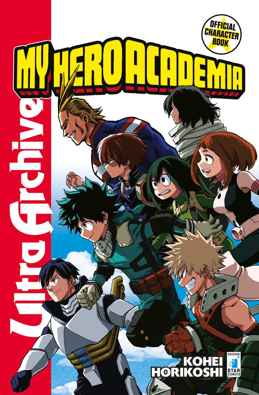 My Hero Academia. Official character book ultra archive. Con gadget Copertina flessibile – 31 ott 2018 Kohei Horikoshi M. Riminucci Star Comics 8822608550