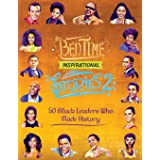 Bedtime Inspirational Stories - 50 Black Leaders who Made History: Black History Book for Kids