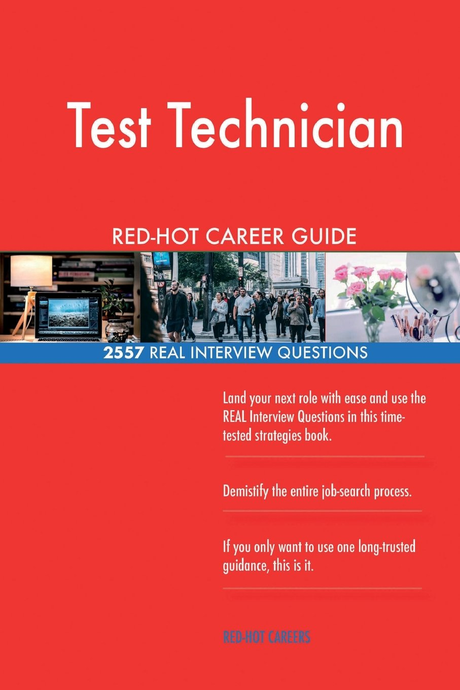 Read Online Test Technician RED-HOT Career Guide; 2557 REAL Interview Questions pdf epub
