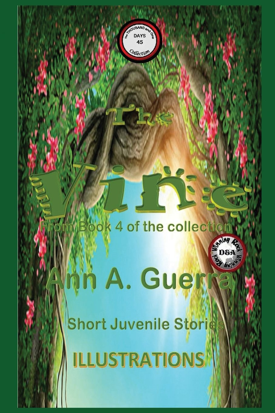 Download The Vine: Story No. 45 (The THOUSAND and One DAYS: Short Juvenile Stories: Book 4) (Volume 45) ebook