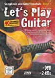 Let's Play Guitar: Songbook und Gitarrenschule + DVD + 2 CDs
