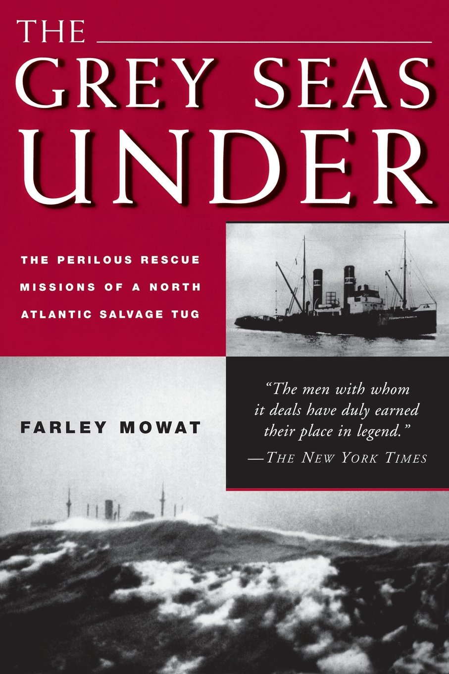 The Grey Seas Under: The Perilous Rescue Mission Of A Na Salvage Tug:  Farley Mowat: 9781585742400: Amazon: Books