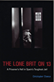 The Lone Brit on 13: A Prisoner's Hell in Spain's Toughest Jail