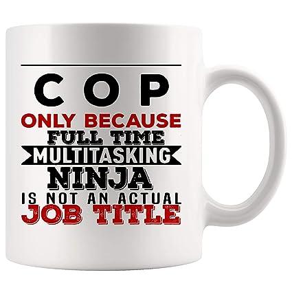 Amazon.com: C O P Mug COP Police Officer Cup Because ...