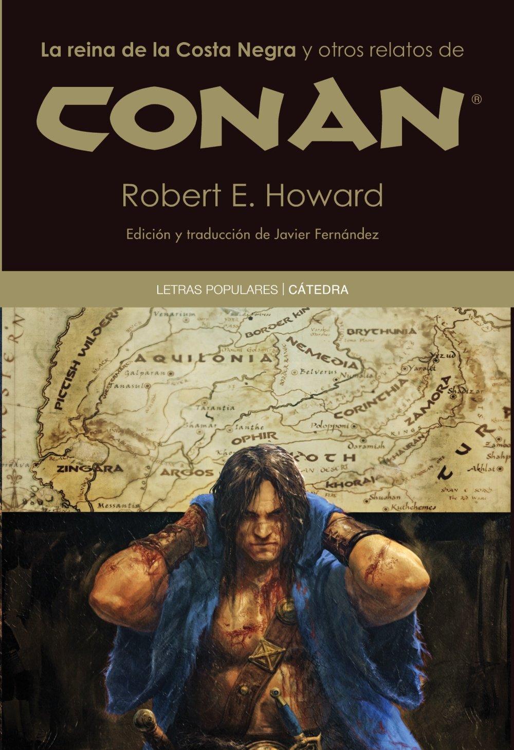 La reina de la Costa Negra y otros relatos de Conan (Letras Populares) Tapa blanda – 13 nov 2012 Robert E. Howard Ediciones Cátedra 8437630614 Adventure