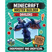 Minecraft Master Builder Dragons (Independent & Unofficial): A Step-By-Step Guide to Creating Your Own Dragons, Packed…