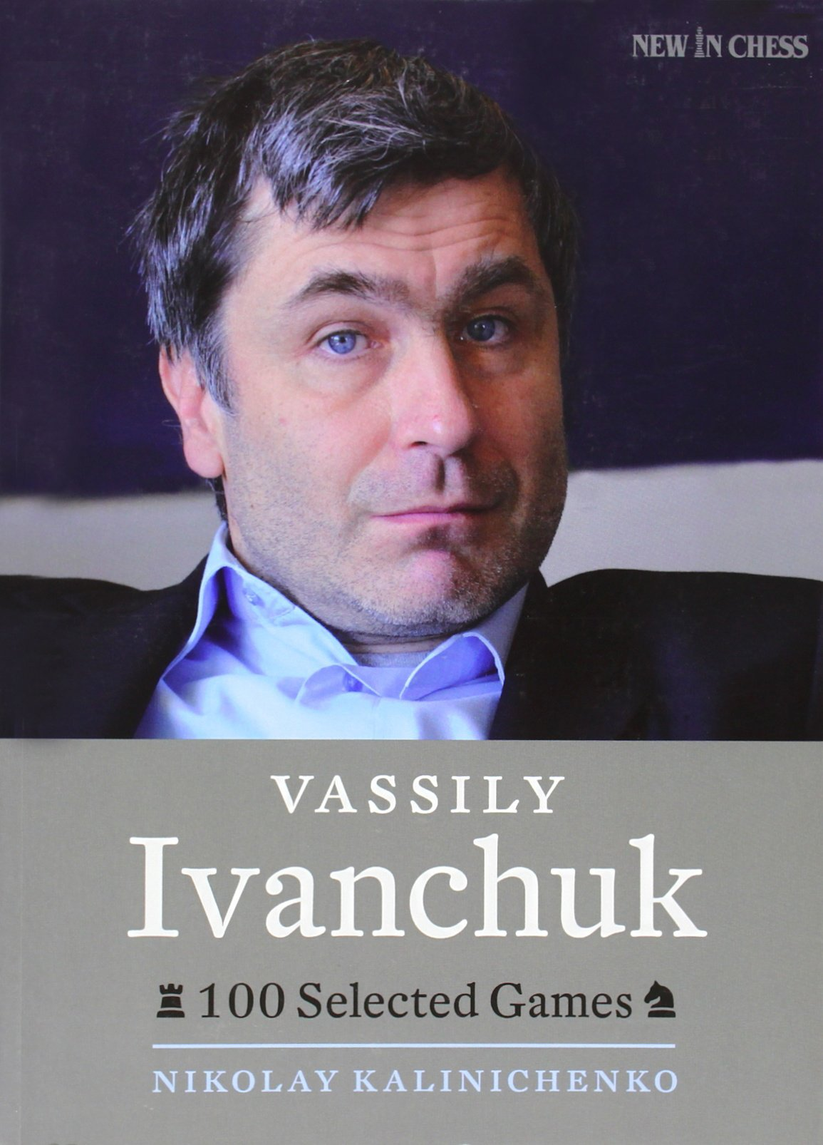Download Vassily Ivanchuk: 100 Selected Games PDF