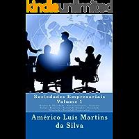 Sociedades Empresariais - Volume 1: Noções de Sociedade - Ato Constitutivo - Contrato Social - Espécies - Sociedade Simples - Sociedade Limitada - Sociedade Cooperativa (Sociedades Empresarias)