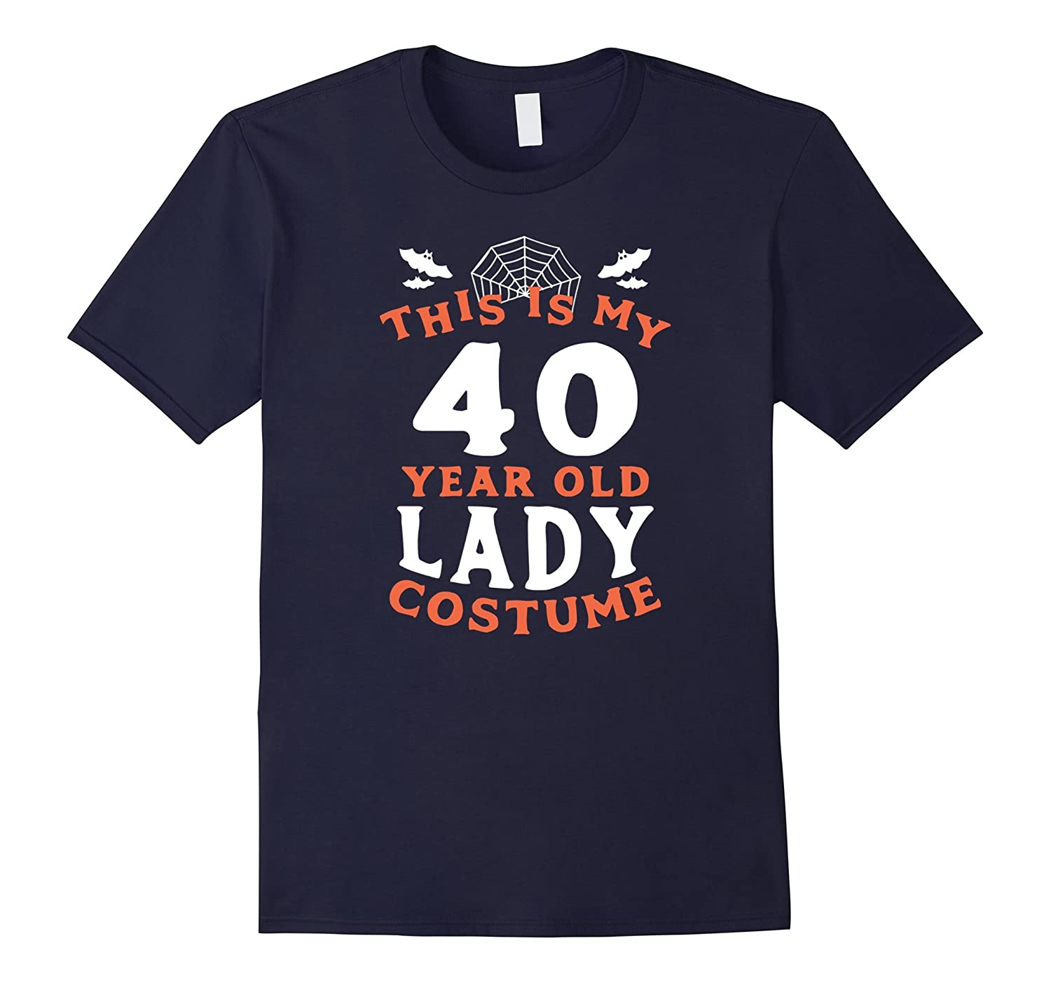 40 Year Old Lady Costume - Funny Women's Halloween T-Shirt-4LVS