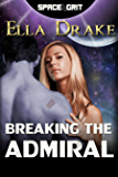 Breaking the Admiral (Space Grit Book 7)