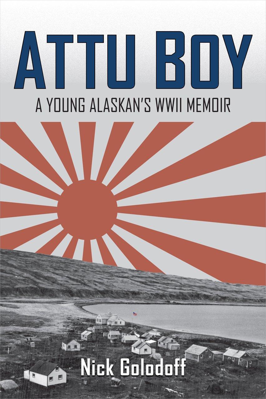 Attu Boy: A Young Alaskan's WWII Memoir ebook