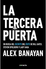 La tercera puerta / The Third Door: The Wild Quest to Uncover How the World's Most Successful People Launched Their Careers (Spanish Edition) Paperback