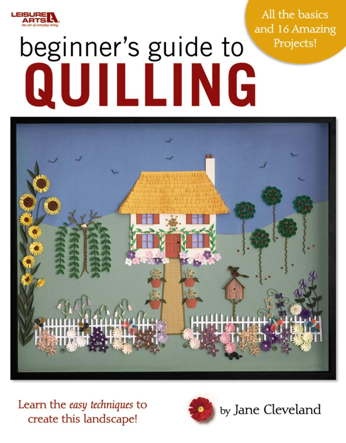Beginners Guide To Quilling Leisure Arts 4425 Jane Cleveland 9781601406750 Amazon Books