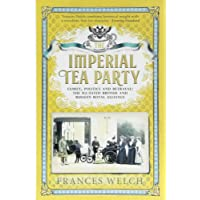 The Imperial Tea Party; Family, politics and betrayal: the ill-fated British and Russian royal alliance