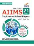 AIIMS 21 Years Topic-wise Solved Papers (1997-2017)  with 1 Mock Test