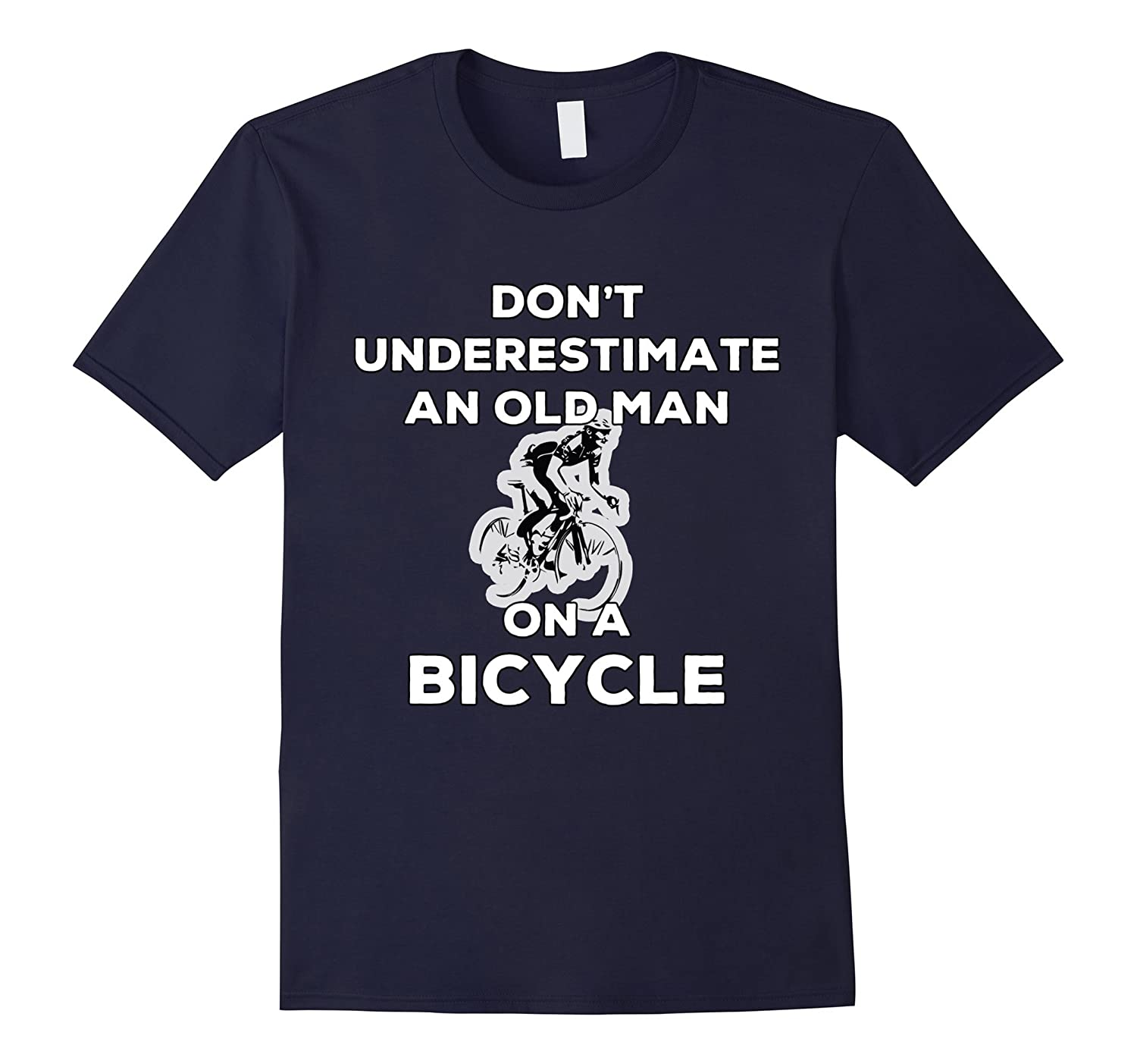 Don't Underestimate An Old Man On A Bicycle T Shirt-Art