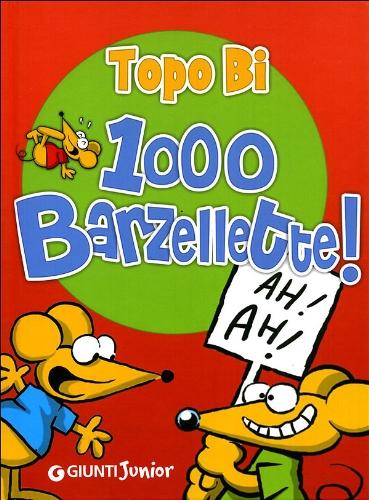 1000 barzellette. Topo Bi Copertina rigida – 16 giu 2010 R. Luciani Giunti Junior 8809746082 Età: a partire dai 6 anni