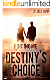 Destinys Choice: Finding Me