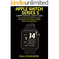 Apple Watch Series 5 Comprehensive user's Guide: Tips, Tricks and Hidden Features You Never Knew Existed in Apple Watch 5 & WatchOS