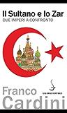 Il Sultano e lo Zar: Due imperi a confronto