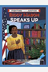 Biddy Mason Speaks Up (Fighting for Justice Book 2) Kindle Edition