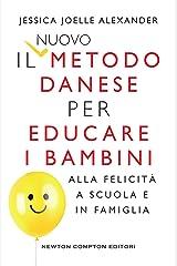 Il nuovo metodo danese per educare i bambini alla felicità a scuola e in famiglia (Italian Edition) Kindle Edition