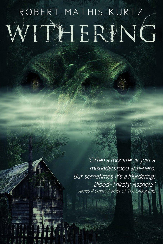 Withering: A Horror Novel: Robert Mathis Kurtz: 9781480042223