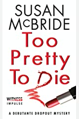Too Pretty to Die: A Debutante Dropout Mystery Kindle Edition