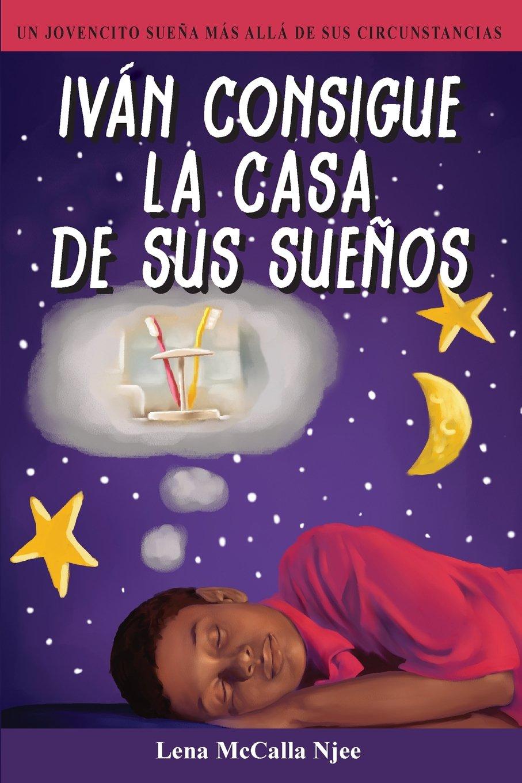 Ivan Consigue La Casa de Sus Suenos (Spanish Edition) (Spanish) Paperback – May 24, 2013