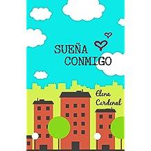 Sueña conmigo (Spanish Edition) Jul 19, 2015
