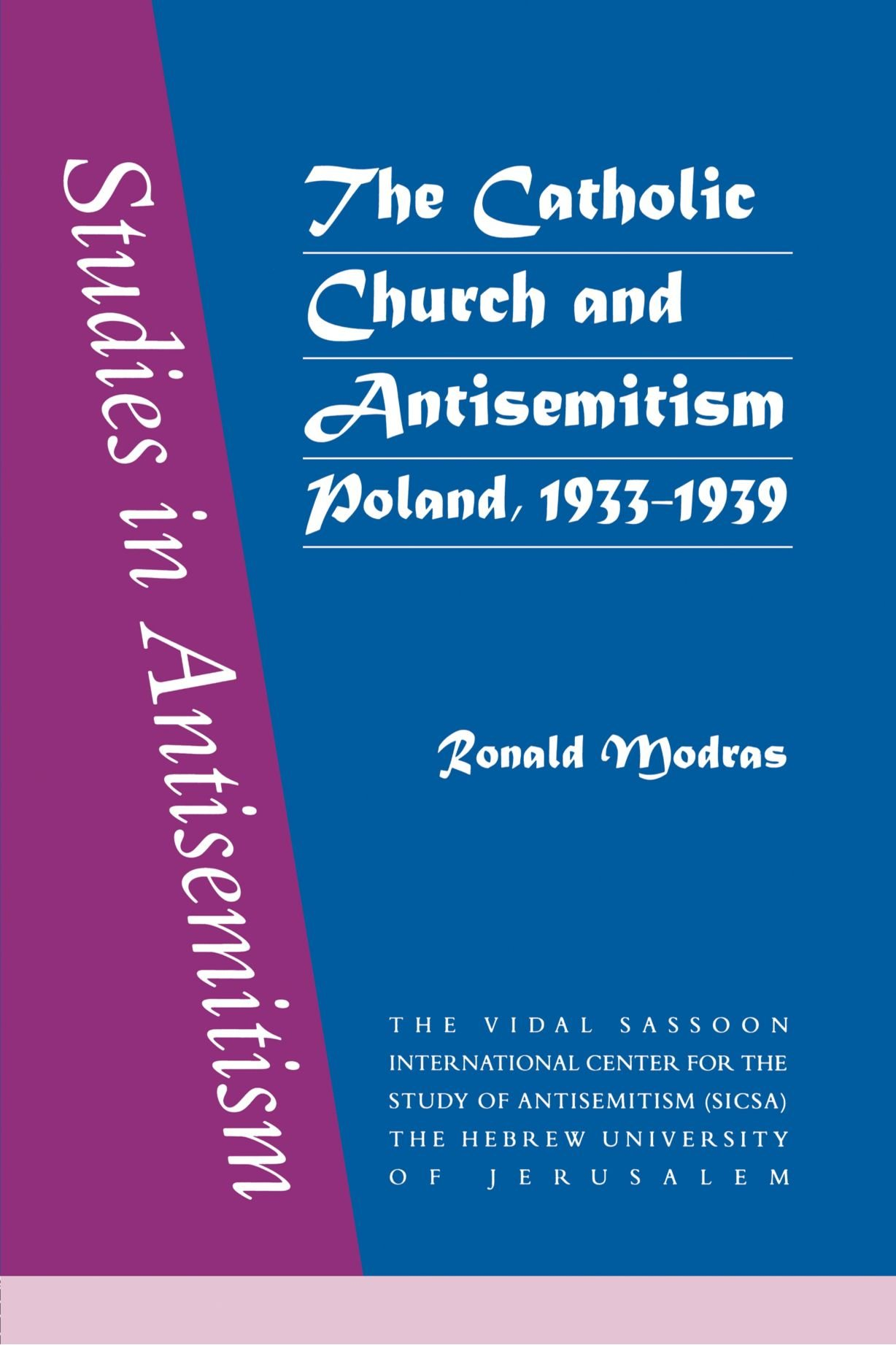 The catholic church and antisemitism ronald modras 9789058231291 the catholic church and antisemitism ronald modras 9789058231291 amazon books fandeluxe Gallery