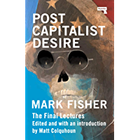 Postcapitalist Desire: The Final Lectures (English Edition)