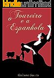 O Toureiro e a Espanhola