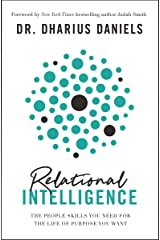 Relational Intelligence: The People Skills You Need for the Life of Purpose You Want Kindle Edition